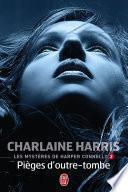 Les mystères de Harper Connelly (Tome 2) - Pièges d'outre-tombe