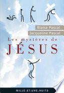 Les Mystères de Jésus. Recueil pascalien