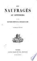Les naufragés au Spitzberg; ou, Les salutaires effets de la confiance en Dieu