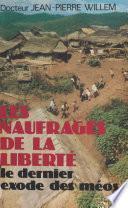 Les Naufragés de la liberté : le dernier exode des Méos