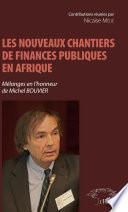 Les nouveaux chantiers de finances publiques en Afrique
