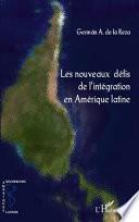 Les nouveaux défis de l'intégration en Amérique latine