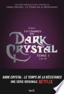 Les ombres du Dark Crystal -