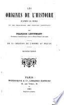 Les origines de l'histoire d'après la Bible et les traditions des peuples orientaux. 2 tom. [the 2nd in 2 pt.].