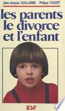 Les parents, le divorce et l'enfant
