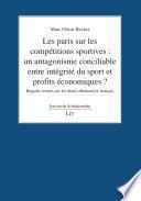 Les paris sur les compétitions sportives : un antagonisme conciliable entre intégrité du sport et profits économiques ?
