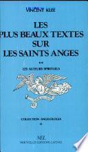Les plus beaux textes sur les saints anges: Les auteurs spirituels