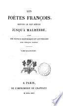 Les poètes françois, depius le xiie siècle jusqu'à Malherbe [ed. by P.R. Auguis].