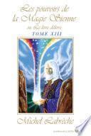 Les pouvoirs de la Magie Sienne Tome XIII