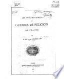 Les préliminaires des guerres de religion en France