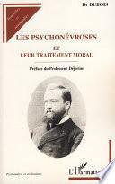 Les psychonévroses et leur traitement moral