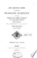 Les quatre Livres de maistre François Rabelais suivis du manuscrit du cinquième livre