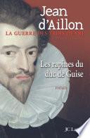 Les rapines du Duc de Guise