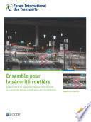 Les rapports de recherche du FIT Ensemble pour la sécurité routière Mise au point d'un cadre de référence international pour les fonctions de modification de l'accidentalité