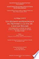 Les régimes matrimoniaux en Provence à la fin de l'Ancien Régime