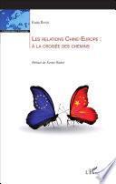 Les relations Chine-Europe : à la croisée des chemins