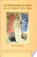 Les républicains du Havre au XIXe siecle