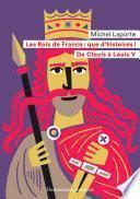 Les Rois de France : que d'histoires !