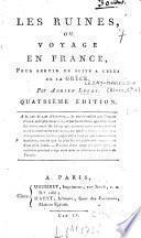 Les ruines, ou voyage en France, pour servir de suite à celui de la Grèce
