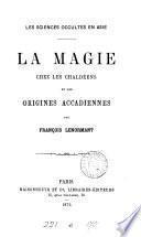 Les sciences occultes en Asie. La magie chez les Chaldéens et les origines accadiennes
