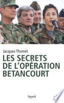 Les secrets de l'Opération Bétancourt