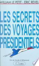 Les secrets des voyages présidentiels : de De Gaulle à Mitterrand