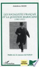 Les socialistes français et la question marocaine