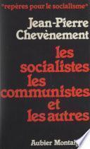 Les socialistes les communistes et les autres
