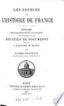 Les sources de l'histoire de France. Notices bibliographiques et analytiques des inventaires ...