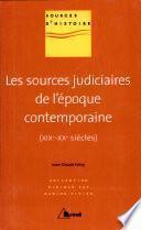Les sources judiciaires de l'époque contemporaine
