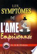 Les Symptomes de l'ame Emprisonnee
