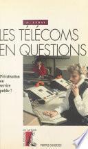 Les télécoms en questions : privatisation ou service public ?