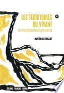 Les Territoires du vivant. Un manifeste biorégionaliste