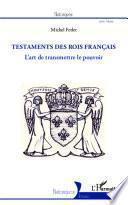 Les testaments des rois français