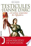 Les Testicules de Jeanne d'Arc..et autres surprises de l'Histoire