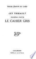 Les Thibault ...: ptie. Le cahier gris