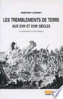 Les tremblements de terre aux XVIIe et XVIIIe siècles