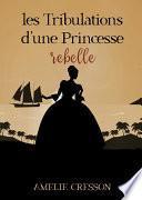 Les Tribulations d'une Princesse Rebelle