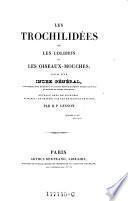 Les trochilidees ou. les colibris et les oiseaux-mouches, suivis d'un index general ... du genre trochilus