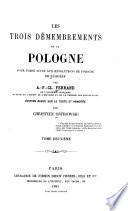 Les trois démembrements de la Pologne, pour faire suite aux Révolutions de Pologne de Rulhière
