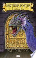 Les trois portes - tome 1 : La Porte d'or