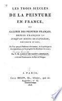 Les trois siècles de la peinture en France; ou, Galerie des peintres français