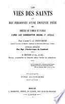 Les vies des saints et des personnes d'une éminente piété des diocèses de Cambrai et d'Arras d'après leur circonscription ancienne et actuelle