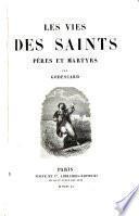 Les vies des saints, peres et martyrs
