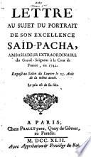 Lettre au sujet du portrait de son excellence Saïd-Pacha, Ambassadeur extraordinaire du Grand-Seigneur à la Cour de France, en 1742