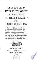 Lettre d'un théologien à l'auteur du dictionnaire des trois siècles