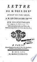 Lettre de M. des P. de B*, avocat en Parlement, à M. le chevalier de*** sur les spectacles