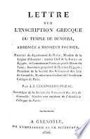 Lettre sur l'inscription grecque du temple de Dendera, adressée a monsieur Fourier, ... par J.J. Champollion-Figeac, ..