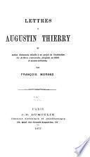 Lettres à Augustin Thierry et autres documents relatifs à un projet de Consititution des archives communales, proposée en 1838 et années suivantes