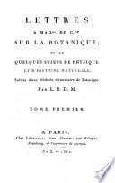 Lettres à Madame de C... sur la botanique et sur quelques sujets de physique et d'histoire naturelle